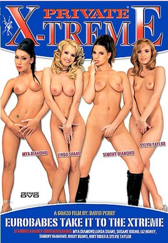 Private - Xtreme 18 - Eurobabes Take It To The Xtreme